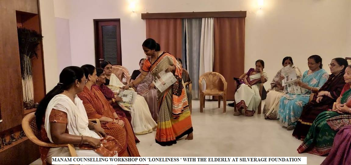MANAM COUNSELLING WORKSHOP ON 'LONELINESS ' WITH THE ELDERLY AT SILVERAGE FOUNDATION